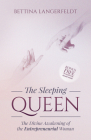The Sleeping Queen: The Divine Awakening of the Entrepreneurial Woman (Morgan James Faith) Cover Image