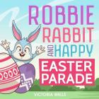 Robbie Rabbit and Happy Easter Parade Cover Image