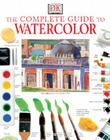 The Complete Guide to Watercolor Cover Image