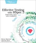 Effective Testing with Rspec 3: Build Ruby Apps with Confidence Cover Image