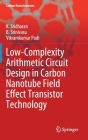 Low-Complexity Arithmetic Circuit Design in Carbon Nanotube Field Effect Transistor Technology (Carbon Nanostructures) Cover Image