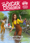 Science Fair Sabotage (Boxcar Children Mysteries) Cover Image