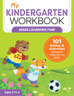 My Kindergarten Workbook: 101 Games and Activities to Support Kindergarten Skills Cover Image