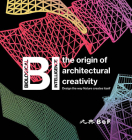 Bi: The Origin of Architectural Creativity / Design the Way Nature Creates Itself Cover Image
