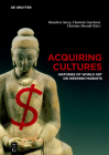 Acquiring Cultures: Histories of World Art on Western Markets Cover Image