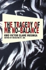 The Tragedy of MR No Balance Cover Image