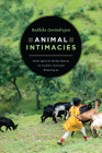 Animal Intimacies: Interspecies Relatedness in India's Central Himalayas (Animal Lives) Cover Image