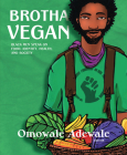Brotha Vegan: Black Men Speak on Food, Identity, Health, and Society Cover Image