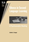 Silence in Second Language Acquisition: A Psychoanalytic Reading Cover Image