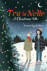 Tru & Nelle: A Christmas Tale Cover Image