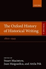 The Oxford History of Historical Writing: Volume 4: 1800-1945 Cover Image