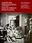 Amateurs, Photography, and the Mid-Victorian Imagination Cover Image