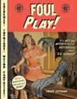 Foul Play!: The Art and Artists of the Notorious 1950s E.C. Comics! Cover Image