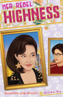 Her Rebel Highness (Daughters of the Dynasty) Cover Image