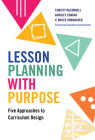 Lesson Planning with Purpose: Five Approaches to Curriculum Design Cover Image