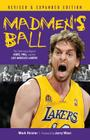 Madmen's Ball: The Continuing Saga of Kobe, Phil, and the Los Angeles Lakers Cover Image