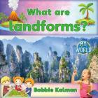 What Are Landforms? (My World) Cover Image