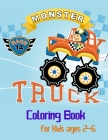 Monster Truck Coloring Book For Kids Ages 2-6: For Boys and Girls Who Love Monster Truck, Kids Ages 3-5 and 4-8Trucks ColoringCar Coloring Books for B Cover Image