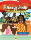 Princess Akoto: The Story of the Golden Stool and the Ashanti Kingdom Cover Image
