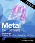 Metal by Tutorials (Second Edition): Beginning Game Engine Development with Metal Cover Image
