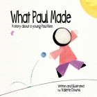 What Paul Made: A story about a young Paul Klee. Cover Image