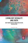 Living Out Sexuality and Faith: Body Admissions of Malaysian Gay and Bisexual Men (Gender) Cover Image