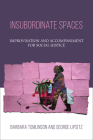 Insubordinate Spaces: Improvisation and Accompaniment for Social Justice Cover Image
