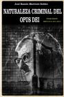 Naturaleza criminal del Opus Dei: Un estudio documentado sobre las practicas delictivas del Opus Dei Cover Image