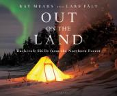Out on the Land: Bushcraft Skills from the Northern Forest Cover Image