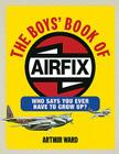 The Boys' Book of Airfix: Who Says You Ever Have to Grow Up? Cover Image