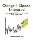 Change & Chance Embraced: Achieving Agility with Smarter Forecasting in the Supply Chain Cover Image