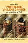 Profiling Violent Crimes: An Investigative Tool Cover Image