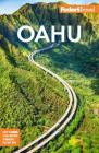 Fodor's Oahu: With Honolulu, Waikiki & the North Shore (Full-Color Travel Guide) Cover Image