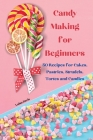 Candy Making for Beginners Cover Image