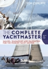 The Complete Yachtmaster: Sailing, Seamanship and Navigation for the Modern Yacht Skipper 10th edition Cover Image