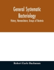 General systematic bacteriology; history, nomenclature, groups of bacteria Cover Image