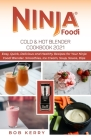Ninja Foodi Cold & Hot Blender Cookbook 2021: Easy, Quick, Delicious and Healthy Recipes for Your Ninja Foodi Blender. Smoothies, Ice Cream, Soup, Sau Cover Image