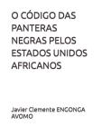 O Código Das Panteras Negras Pelos Estados Unidos Africanos (History of Africa #36) Cover Image