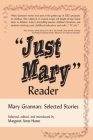 Just Mary Reader: Mary Grannan Selected Stories Cover Image