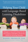 Helping Your Child with Language-Based Learning Disabilities: Strategies to Succeed in School and Life with Dyslexia, Dysgraphia, Dyscalculia, Adhd, a Cover Image