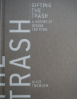Sifting the Trash: A History of Design Criticism Cover Image