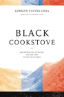 Black Cookstove: Meditations on Literature, Culture, and Cuisine in Colombia Cover Image