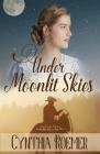 Under Moonlit Skies (Prairie Skies #3) Cover Image