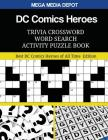 DC Comics Heroes Trivia Crossword Word Search Activity Puzzle Book: Best DC Comics Heroes of All Time Edition Cover Image