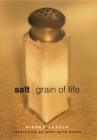 Salt: Grain of Life (Arts and Traditions of the Table: Perspectives on Culinary H) Cover Image