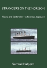 Strangers on the Horizon: Titanic and Californian - A Forensic Approach Cover Image