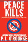 Peace Kills: America's Fun New Imperialism Cover Image