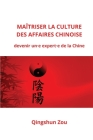 Maîtriser La Culture Des Affaires Chinoise Cover Image