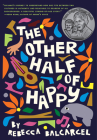 The Other Half of Happy: (Middle Grade Novel for Ages 9-12, Bilingual Tween Book) Cover Image