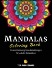 Mandalas Coloring Book: Stress Relieving Mandala Designs For Adults Relaxation Cover Image
